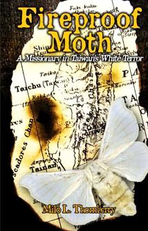 cover of the book Fireproof Moth: A Missionary in Taiwans White Terror